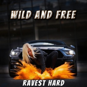 RAVEST HARD - WILD AND FREE (EP)